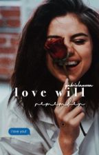 Love Will Remember (EDITING) by gabrielanovoa