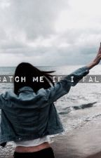 Catch Me If I Fall by EllieEllmo