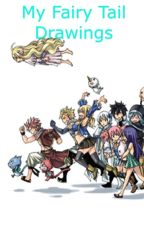 My Fairy Tail Drawings  by gottalovefairytail