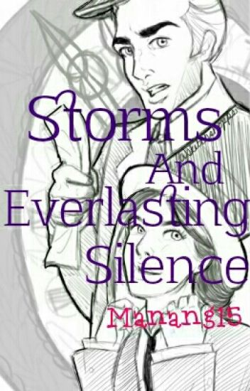 Storms and Everlasting Silence