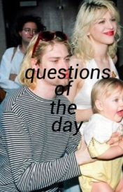 Questions Of The Day by mrsvanhalen