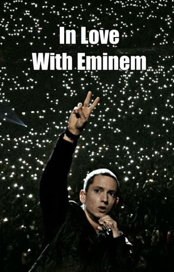 In Love With Eminem