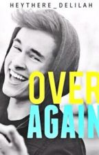 Over Again ( A Kian Lawley / O2L ) by HeyThere_Delilah