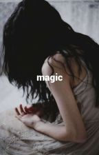 MAGIC [W. KOURY] by madeline-cooper