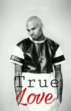 True Love [Chris Brown] TERMINÉE  by Queen_Hiya