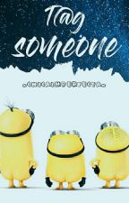 T@g someone #WatticalAward2017 by -ChicaImperfecta-
