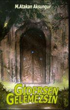 Gidersen Gelemezsin by nakata1996