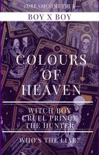 Colours Of Heaven (#BOYXBOY) by 2dreamcometrue