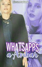 Whatsapp's a Ámbar || editando. by its-karol