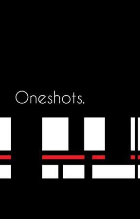 Oneshots. // Leafycynical... by Nnnnnnnnnno