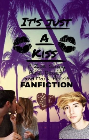 It's Just A kiss~Zalfie and mark ferris fanfiction~