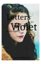 LETTERS TO VIOLET [STEVE ROGERS] [✔️] by _GhostInTheMachine_