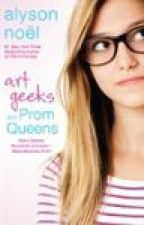 Art Geeks and Prom Queens by Alyson_Noel