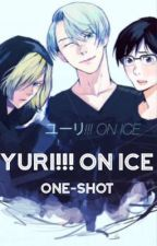 YURI!!! On Ice One-Shots  by sarcastic_tits