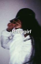 Babygirl;H.g by savinghayes