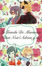 La Gemela de Marinette (chatnoir/adrien y tu) by Yandere-asuna_otaku