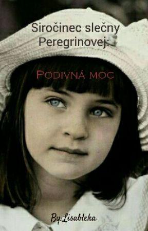 Siročinec slečny Peregrinové: Podivná moc by Lisableka