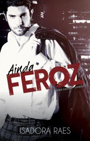 Ainda Feroz (Série Cassino - Livro 2) * completo by isadoraraes2015