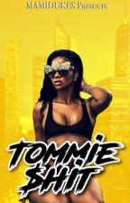 TOMMIE$HIT by mamidukes