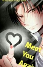 Meet You Again[LeviXreader] - ONESHOOT by Choi_Nuha
