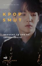 Kpop smut+imagines  by Smileysuga