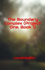 The Boundary Complex (Ronald Luxerb, Book 1) by LucasVader7