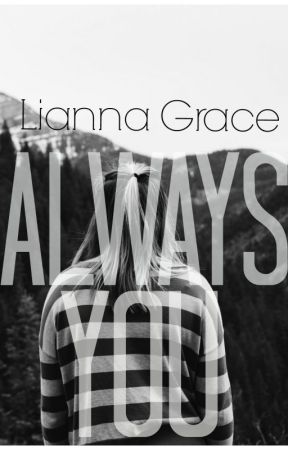 Always You | Short Story by Lianna_Grace