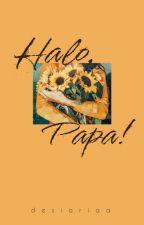 Halo, Papa! by desiariaa