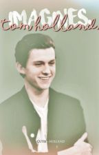 Tom Holland Imagines by cutie-holland