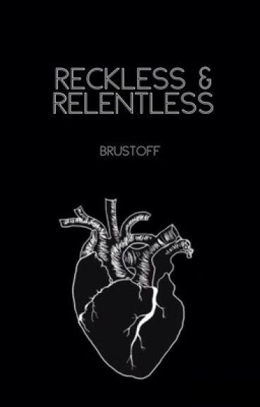 Reckless & Relentless [Brustoff] [✔️]