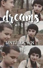dreams ► mileven by untildcwn