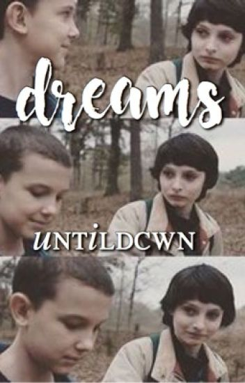 dreams ► mileven