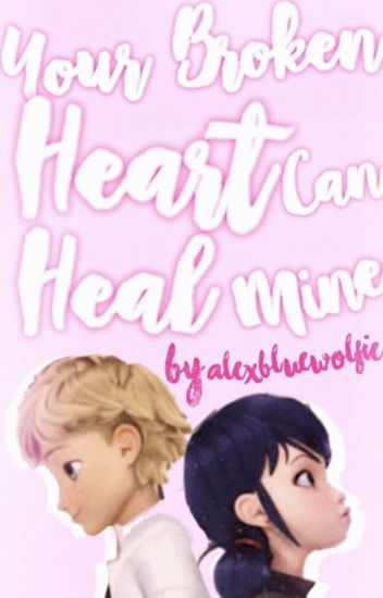 Your Broken Heart Can Heal Mine (Adrienette Adult AU)