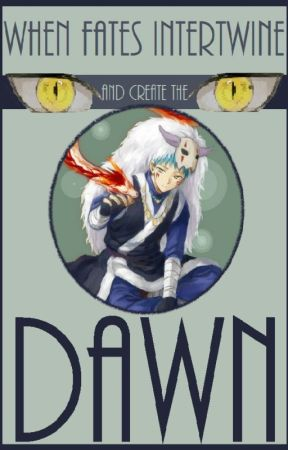 When Fates Intertwine And Create The Dawn - Shin-ah x (OC) by Alicemoon888