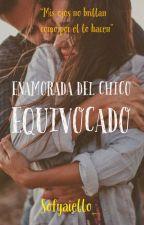 Enamorada Del Chico Equivocado by sofyaiello_