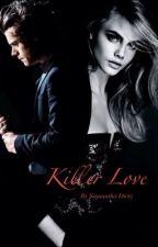 Killer Love (A Harry Styles Fanfic) by SamDietz