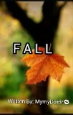 FALL  (ONE-SHOT) by Mymydorde