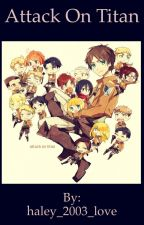 Attack on Titan  by haley_2003_love