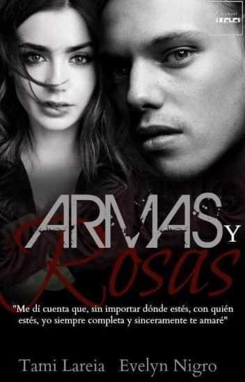 Armas y Rosas /Completa (corrigiendo)
