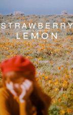 STRAWBERRY & LEMON by fourlilies