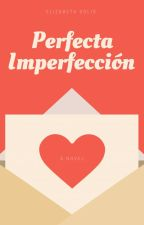 Perfecta Imperfección [MLDLP2] by BubbleGirl-