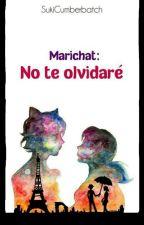 Marichat: No te Olvidare by SukiKurosaki