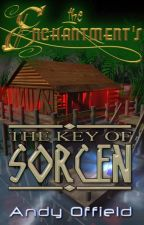 The Enchantments: Book 3 - The Key of Sorcen by Shmand