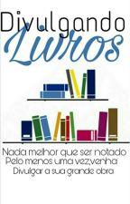 Divulgando Livros [Concluído] by JuhNy_