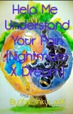 Help Me Understand Your Pain (Nightmare X Dream) by -_Depressed_Night_-