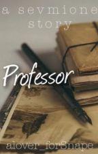 Professor by alover_forSnape