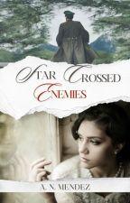 Star Crossed Enemies by mortaldarkangel