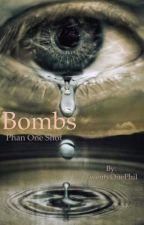 Bombs // Phan One Shot by ejrader