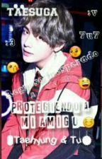 "Protegiendo A Mi Amigo (V/Taehyung & Tu) ""Regreso Inesperado"" by taesuga"