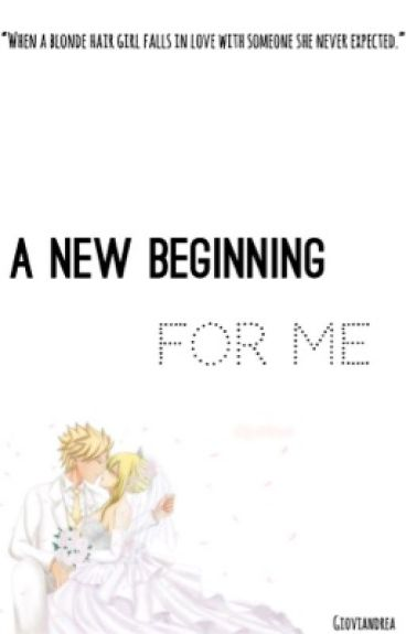 A New Beginning For Me (Sting x Lucy)